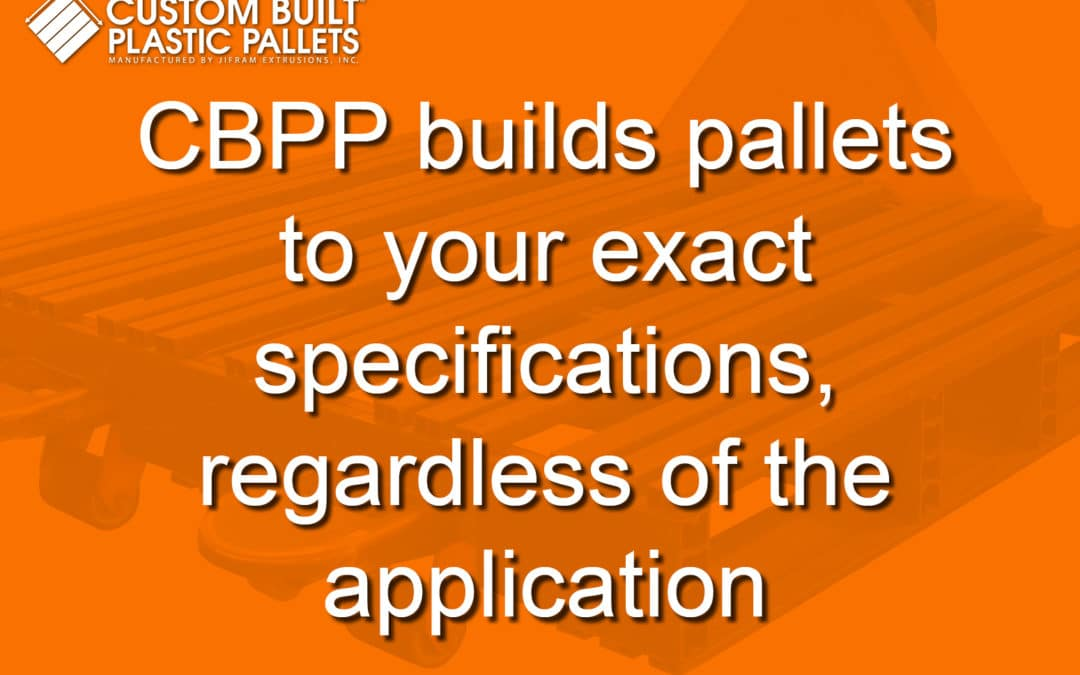 CBPP builds pallets to your exact specifications, regardless of the application